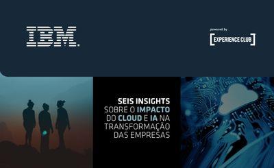Seis insights sobre o impacto do Cloud e IA na transformação das empresas